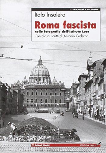 9788835950288: Roma fascista nelle fotografie dell'Istituto Luce (L'immagine e la storia)