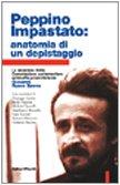 Peppino Impastato: anatomia di un depistaggio. La relazione della Commissione parlamentare ...