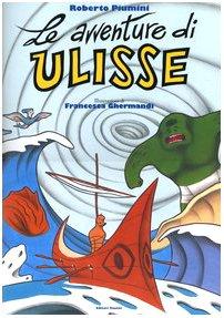9788835954163: Le avventure di Ulisse. Ediz. illustrata