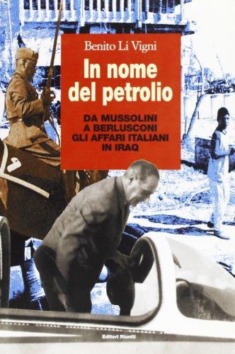 9788835957485: In nome del petrolio. Da Mussolini a Berlusconi gli affari italiani in Iraq