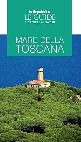 9788836150274: Mare della Toscana. Guida ai sapori e ai piaceri della regione