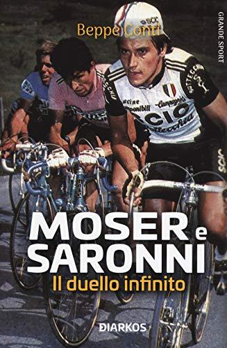 9788836160464: Moser e Saronni. Il duello infinito