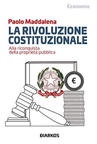 9788836160655: La rivoluzione costituzionale. Alla riconquista della proprietà pubblica