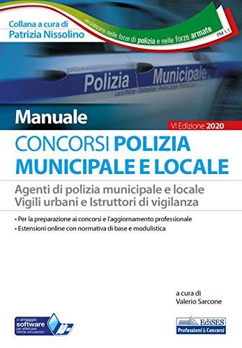 9788836220106: Concorso Polizia municipale. Agenti di polizia e locale e istruttori di vigilanza. Manuale completo per le prove d'esame. Con software di simulazione