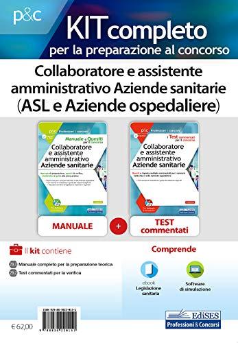 9788836220151: Kit completo per la preparazione al concorso. Collaboratore e assistente amministrativo Aziende sanitarie (ASL e Aziende ospedaliere). Con e-book. Con software di simulazione