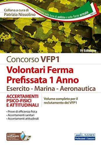 9788836221257: Concorso VFP1 Volontari Ferma Prefissata 1 Anno Esercito-Marina-Aeronautica: ACCERTAMENTI PSICO-FISICI E ATTITUDINALI Volume completo per il reclutamento dei VFP1