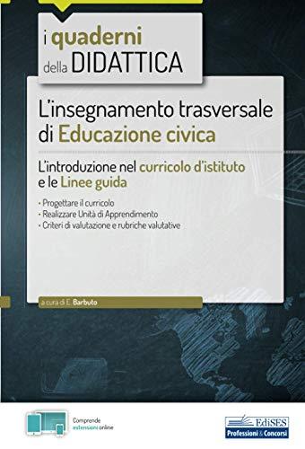 9788836221264: L'insegnamento trasversale di Educazione civica: L'introduzione nel curricolo d'istituto e le Linee guida