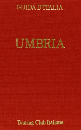 9788836500147: Umbria (Series: Guida d'Italia del Touring Club Italiano)