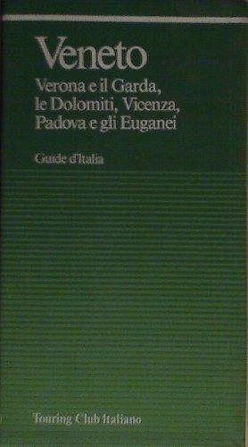 9788836506170: Veneto: Verona e il Garda, le Dolomiti, Vicenza, Padova e gli Euganei (Guide d'Italia)