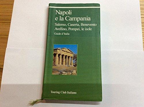 Napoli e la Campania (Guide verdi d'Italia): Touring Club Italiano