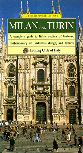 Milan and Turin: A Complete Guide to: Touring Club Italiano,