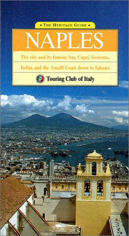 Naples (Heritage Guide Series) (9788836515202) by Touring Club Italiano; Touring Club of Italy