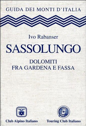 9788836524402: Sassolungo. Dolomiti fra Gardena e Fassa (Guida dei monti d'Italia)