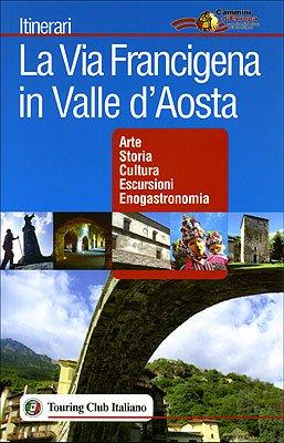 9788836537679: La via Francigena in Valle d'Aosta (Itinerari)