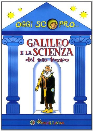 9788836546732: Galileo e la scienza del suo tempo