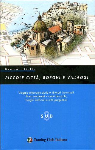 9788836549559: Dentro l'Italia. Piccole città, borghi e villaggi