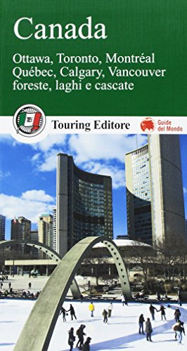 9788836553433: Canada. Ottawa, Toronto, Montréal, Québec, Calgary, Vancouver. Foreste, laghi e cascate