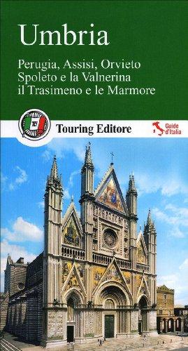 9788836560813: Umbria. Perugia, Assisi, Orvieto, Spoleto e la Valnerina, il Trasimeno e le Marmore. Con guida alle informazioni pratiche