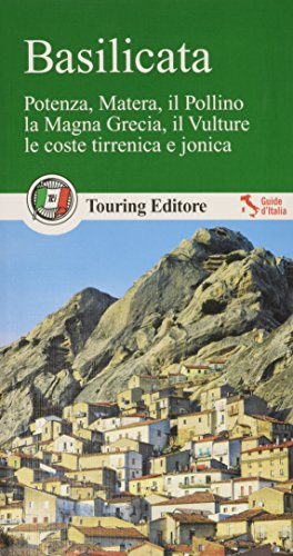 9788836561650: Basilicata. Potenza, Matera, il Pollino, la Magna Grecia, il Vulture, le coste tirrenica e jonica. Con guida informazioni pratiche