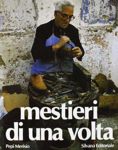 Mestieri di una volta.: Merisio,Pepi.