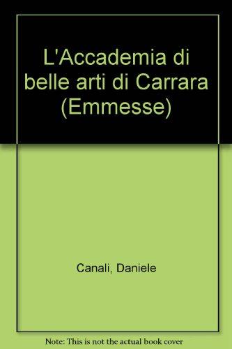 L'Accademia di Belle Arti di Carrara.: Canali,Daniele.