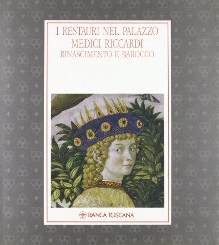9788836604067: I Restauri nel Palazzo Medici Riccardi: Rinascimento e Barocco (Italian Edition)