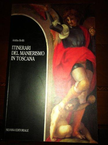 Itinerari del manierismo in Toscana.: Brilli,Attilio.