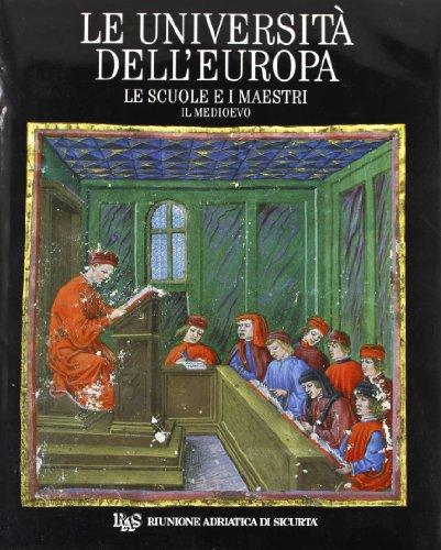 Le Università dell'Europa. Le scuole e i maestri. Il Medioevo.: Agrimi,J. Brizzi,G.P. ...