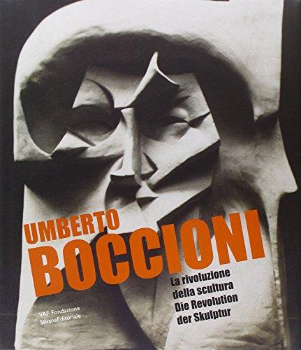 9788836606740: Umberto Boccioni. La rivoluzione della scultura-Die Revolution der Skulptur