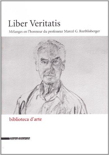 Liber Veritatis.Mélanges En L'honneur Du Professeur Marcel G.Roethlisberger: Leila el-Wakil,...