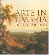 9788836607433: Arte in Umbria nell'Ottocento. Catalogo della mostra (Umbria, 23 settembre 2006-7 gennaio 2007)
