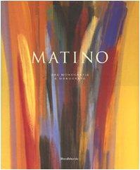 Vittorio Matino. Una monografia-A monograph.: Vernizzi, Nathalie.