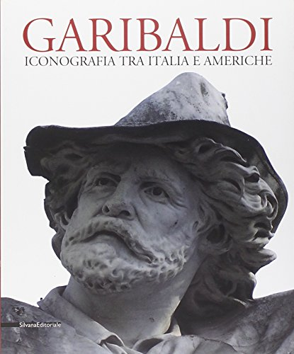 9788836610419: Garibaldi. Iconografia tra Italia e Americhe. Ediz. multilingue