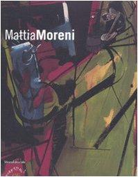 Mattia Moreni. Catalogo della mostra (Bagnacavallo-Amburgo-Cervia). Ediz. italiana, tedesca e ...