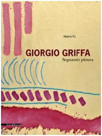 9788836612413: Giorgio Griffa: Marking Painting
