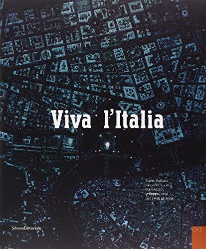 9788836612628: Viva l'Italia. L'arte italiana racconta le città tra nascita, sviluppo, crisi dal 1948 al 2008. Catalogo della mostra (Perugia, 25 ottobre-11 gennio 2009)