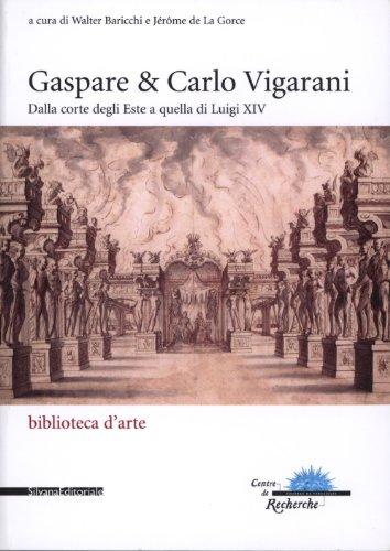 Gaspare & Carlo Vigarani.Dalla Corte degli Estensi: Walter Baricchi e