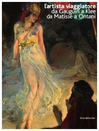 9788836613137: Travelling Artist: from Gauguin to Klee, from Matisse to Ontani (English and Italian Edition)