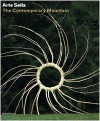 9788836614523: Arte Sella. The contemporary mountain. Ediz. italiana e inglese (Cataloghi di mostre)