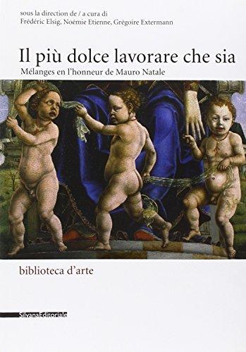 9788836614882: Il più dolce lavorare che sia. Mélanges en l'honneur de Mauro Natale. Ediz. italiana e francese