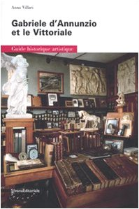Gabriele D'Annunzio et le Vittoriale. Guide historique artistique (883661504X) by Anna Villari