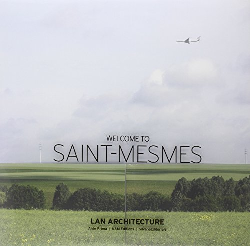 Welcome to Saint-mesmes: Lan Architecture: v. 1-3: Carine Merlino, Manuel