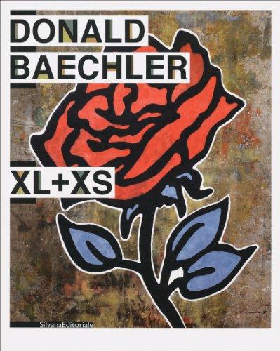9788836615360: Donald Baechler. XL+XS. Catalogo della mostra (Isernia, 16 ottobre-1 dicembre 2009). Ediz. italiana e inglese