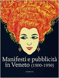 Manifesti e Pubblicita in Veneto (1900-1950) (9788836616084) by Marta Mazza; Anna Villari