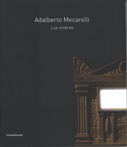Lux umbrae - Adalberto Mecarelli