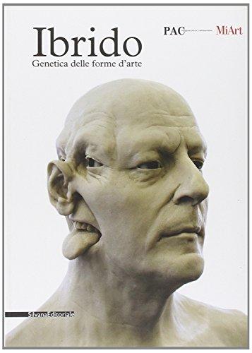 9788836616763: Ibrido. Genetica delle forme d'arte. Catalogo della mostra (Milano, 13-31 marzo 2010)