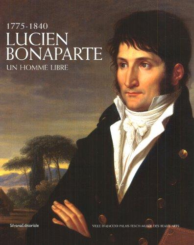 LUCIEN BONAPARTE Un homme libre - 1775-1840: CARACCIOLO ( Maria Teresa ) [ sous la direction de ] [...