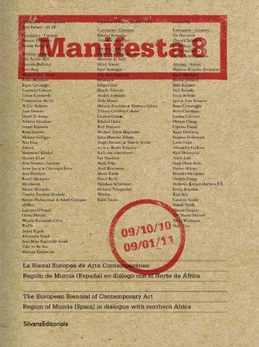 Manifesta 8: La Bienal Eiruoea de Arte Contemporaneo Region de Murcia (Espana) en dialogo con el Norte de Africa/ The European Biennial of Contemporary Art Region - Not Available (Not Available)