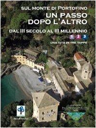9788836617012: Sul monte di Portofino un passo dopo l'altro. Dal III secolo al III millennio. Una gita in tre tappe