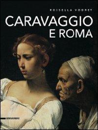 Caravaggio e Roma.: Vodret,Rossella.